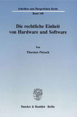 Die rechtliche Einheit von Hardware und Software. von Pötzsch,  Thorsten