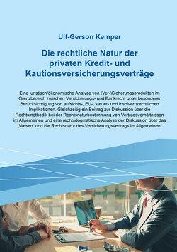 Die rechtliche Natur der privaten Kredit- und Kautionsversicherungsverträge von Kemper,  Ulf-Gerson