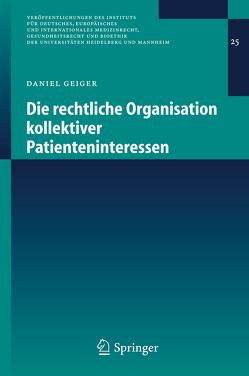 Die rechtliche Organisation kollektiver Patienteninteressen von Geiger,  Daniel
