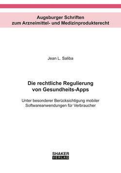 Die rechtliche Regulierung von Gesundheits-Apps von Saliba,  Jean L.