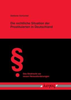 Die rechtliche Situation der Prostituierten in Deutschland von Schüchel,  Stefanie