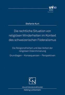 Die rechtliche Situation von religiösen Minderheiten im Kontext des schweizerischen Föderalismus: von Kurt,  Stefanie Tamara