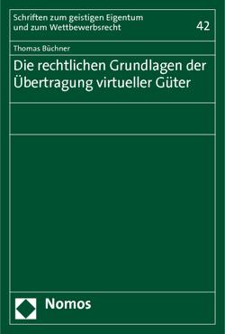 Die rechtlichen Grundlagen der Übertragung virtueller Güter von Büchner,  Thomas