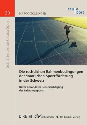 Die rechtlichen Rahmenbedingungen der staatlichen Sportförderung in der Schweiz von Blumenstein,  Philipp, Haas,  Ulrich, Khakzadeh-Leiler,  Lamiss, Nolte,  Martin, Scherrer,  Urs, Thaler,  Daniel, Zollinger,  Marco
