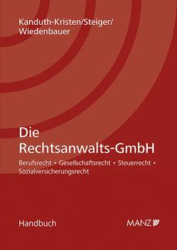 Die Rechtsanwalts-GmbH von Kanduth-Kristen,  Sabine, Steiger,  Stefan, Wiedenbauer,  Martin