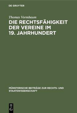 Die Rechtsfähigkeit der Vereine im 19. Jahrhundert von Vormbaum,  Thomas