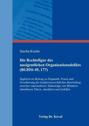 Die Rechtsfigur des uneigentlichen Organisationsdelikts (BGHSt 49, 177) von Kische,  Sascha