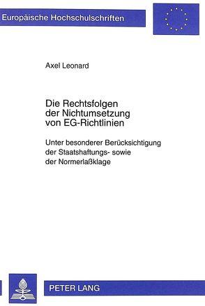 Die Rechtsfolgen der Nichtumsetzung von EG-Richtlinien von Leonard,  Axel