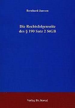 Die Rechtsfolgenseite des § 190 Satz 2 StGB von Janssen,  Bernhard