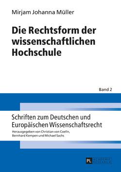 Die Rechtsform der wissenschaftlichen Hochschule von Müller,  Mirjam