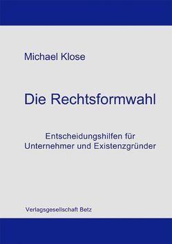 Die Rechtsformwahl von Klose,  Michael