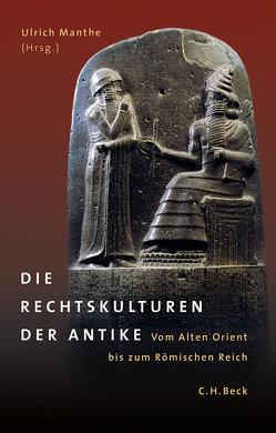 Die Rechtskulturen der Antike von Manthe,  Ulrich