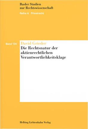 Die Rechtsnatur der aktienrechtlichen Verantwortlichkeitsklage von Grieder,  David
