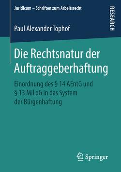 Die Rechtsnatur der Auftraggeberhaftung von Tophof,  Paul Alexander