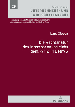 Die Rechtsnatur des Interessenausgleichs gem. § 112 I 1 BetrVG von Giesen,  Lars