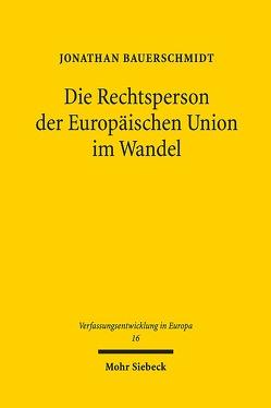 Die Rechtsperson der Europäischen Union im Wandel von Bauerschmidt,  Jonathan
