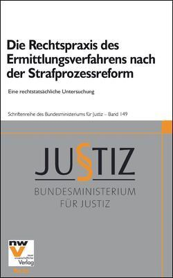 Die Rechtspraxis des Ermittlungsverfahrens nach der Strafprozessreform von Birklbauer,  Alois, Soyer,  Richard, Stangl,  Wolfgang