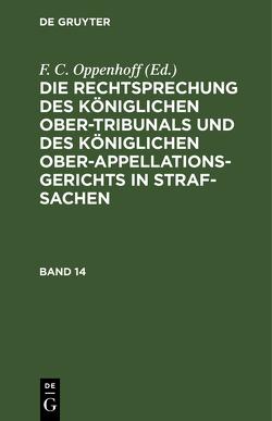 Die Rechtsprechung des Königlichen Ober-Tribunals und des Königlichen… von Oppenhoff,  Friedrich Christian