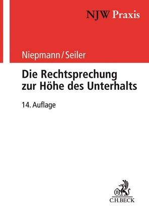 Die Rechtsprechung zur Höhe des Unterhalts von Büttner,  Helmut, Kalthoener,  Elmar, Niepmann,  Birgit, Seiler,  Christian
