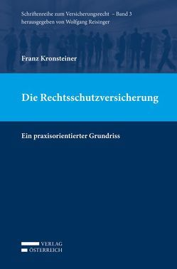Die Rechtsschutzversicherung von Kronsteiner,  Franz