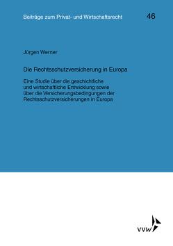 Die Rechtsschutzversicherung in Europa von Deutsch,  Erwin, Herber,  Rolf, Hübner,  Ulrich, Klingmüller,  Ernst, Medicus,  Dieter, Roth,  Wulf-Henning, Schlechtriem,  Peter, Werner,  Jürgen