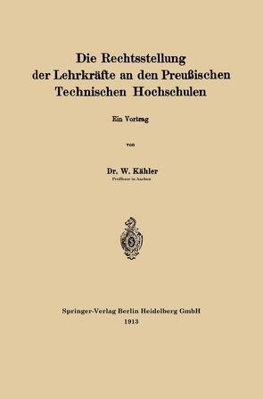 Die Rechtsstellung der Lehrkräfte an den Preußischen Technischen Hochschulen von Kähler,  Wilhelm
