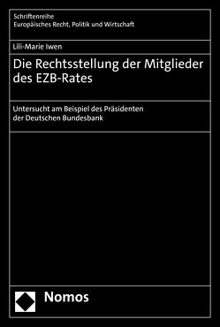 Die Rechtsstellung der Mitglieder des EZB-Rates von Iwen,  Lili-Marie