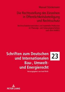 Die Rechtsstellung des Einzelnen in Öffentlichkeitsbeteiligung und Rechtsschutz von Stückemann,  Manuel