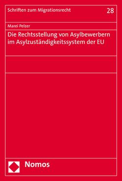 Die Rechtsstellung von Asylbewerbern im Asylzuständigkeitssystem der EU von Pelzer,  Marei
