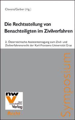 Die Rechtsstellung von wirtschaftlich, sozial und gesellschaftlich Benachteiligten im Zivilverfahren von Clavora,  Selena, Garber,  Thomas