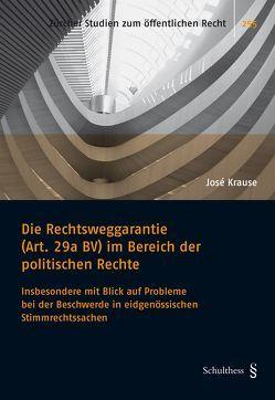 Die Rechtsweggarantie (Art. 29a BV) im Bereich der politischen Rechte von Krause,  José