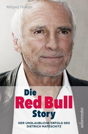 Die Red Bull Story, aktual.und überarb.NA von Fürweger,  Wolfgang