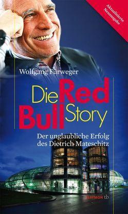 Die Red-Bull-Story von Fürweger,  Wolfgang