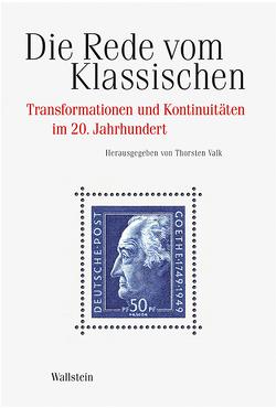 Die Rede vom Klassischen im 20. Jahrhundert von Valk,  Thorsten