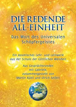 Die redende All-Einheit von Gabriele, Kübli,  Martin, Seifert,  Ulrich