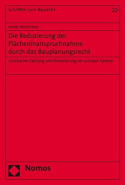 Die Reduzierung der Flächeninanspruchnahme durch das Bauplanungsrecht von Herrmann,  Anne