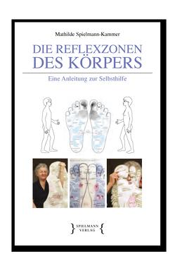 Die Reflexzonen des Körpers von Spielmann,  Markus, Spielmann-Kammer,  Mathilde