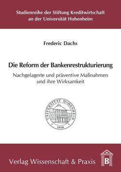 Die Reform der Bankenrestrukturierung von Dachs,  Frederic