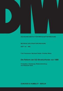 Die Reform der EG-Strukturfonds von 1988. von Franzmeyer,  Fritz, Seidel,  Bernhard, Weise,  Christian
