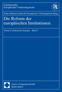 Die Reform der europäischen Institutionen von Walter Hallstein-Institut für Europäisches Verfassungsrecht
