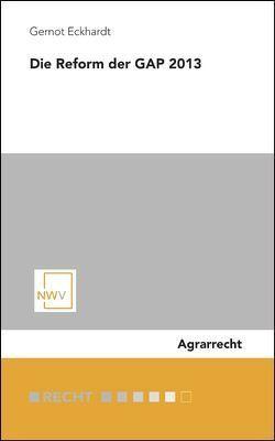 Die Reform der GAP 2013 von Eckhardt,  Gernot