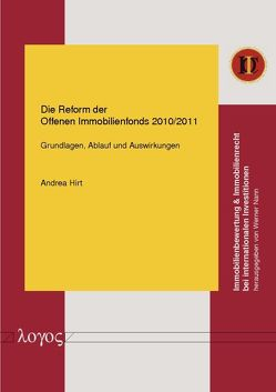 Die Reform der Offenen Immobilienfonds 2010/2011 von Hirt,  Andrea