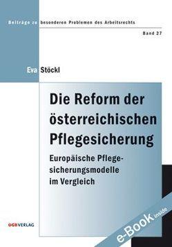 Die Reform der österreichischen Pflegesicherung von Stöckl,  Eva
