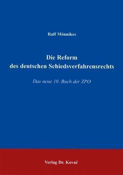 Die Reform des deutschen Schiedsverfahrensrechts von Mönnikes,  Ralf