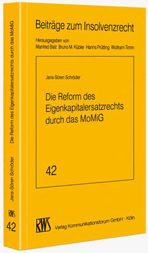 Die Reform des Eigenkapitalersatzrechts durch das MoMiG von Schröder,  Jens-Sören