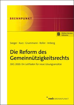 Die Reform des Gemeinnützigkeitsrechts von Grummann,  Stephan, Imberg,  Anna, Kurz,  Tilo, Röller,  Frank, Seeger,  Andreas