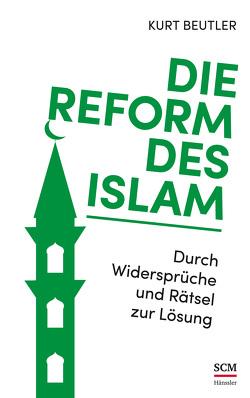 Die Reform des Islam von Beutler,  Kurt