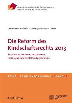 Die Reform des Kindschaftsrechts 2013 von Dörfler,  Sonja, Kapella,  Olaf, Rille-Pfeiffer,  Christiane