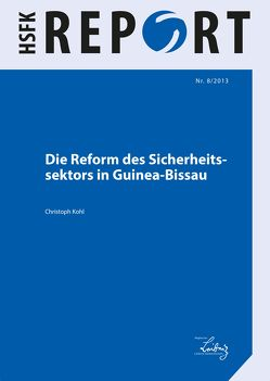 Die Reform des Sicherheitssektors in Guinea-Bissau von Köhl,  Christoph
