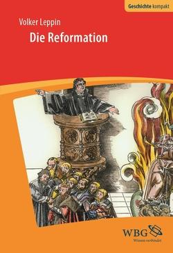 Die Reformation von Leppin,  Volker, Reinhardt,  Volker